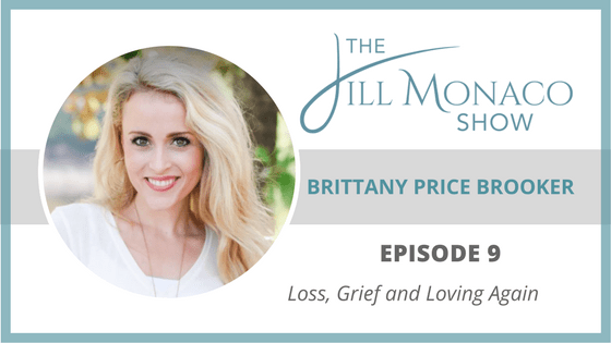 #009 Brittany Price Brooker: Loss, Grief & Loving Again