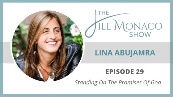 #029 Lina Abujamra: Standing On The Promises Of God