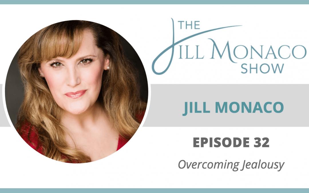Jill Monaco Show image Episode 32 Overcoming Jealousy