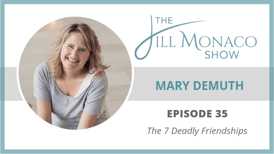 #035 The 7 Deadly Relationships with Mary DeMuth
