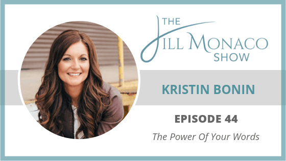 #044 The Power Of Your Words With Kristin Bonin