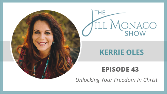 #043 Unlocking Your Freedom In Christ With Kerrie Oles