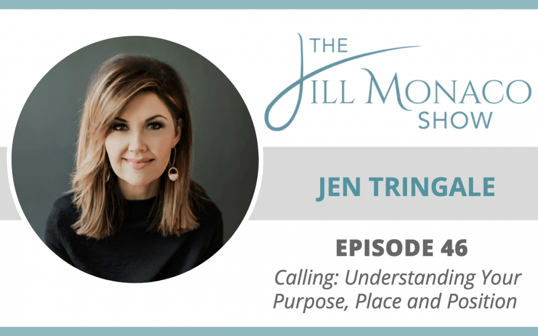 #046 Understanding Your Purpose, Place and Position With Jen Tringale
