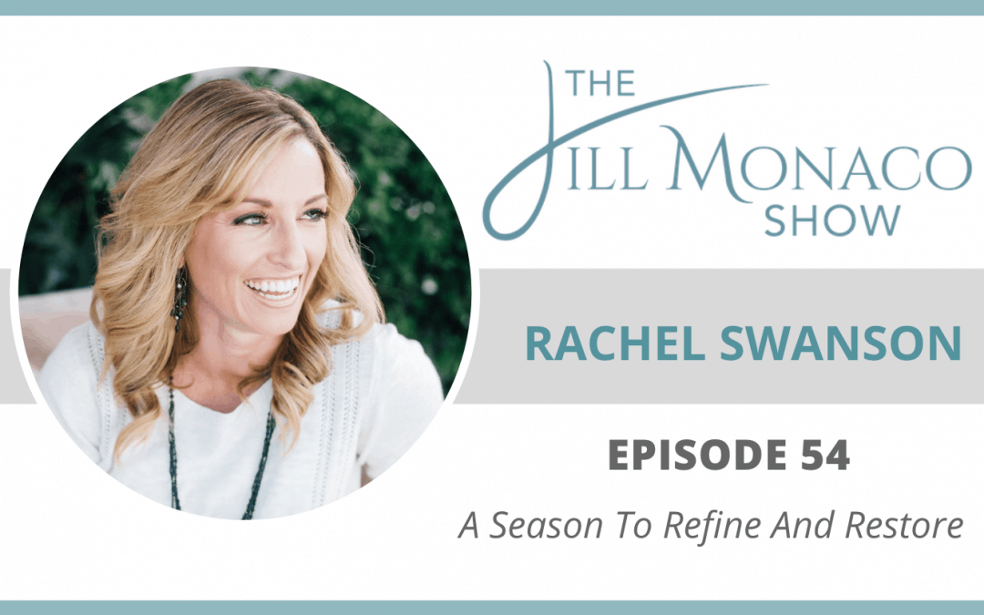 #054 Refine And Restore With Rachel Swanson