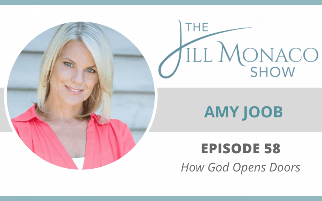 The Jill Monaco Show Podcast with Amy Joob Episode 58 How God Opens Doors