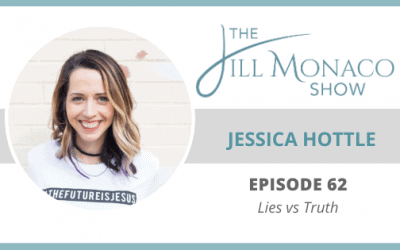 #062 Lies vs Truth With Jessica Hottle